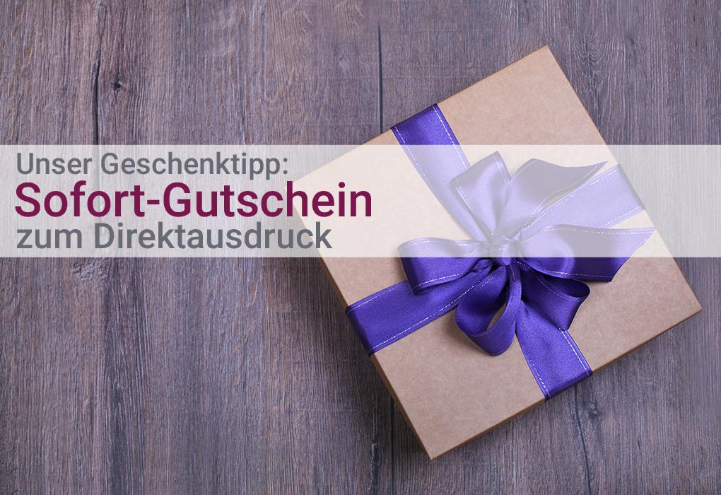 Geschenktipp Gutschein Sofort-Gutschein Direktdruck selber drucken Eigendruck sofort verfügbar keine Wartezeit